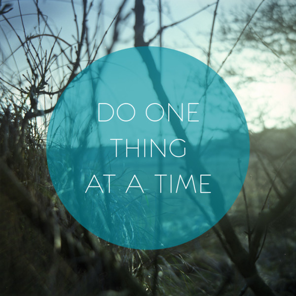 do_one_thing_at_a_time